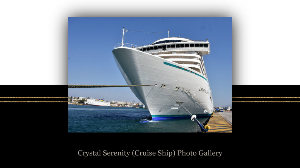 Crystal Serenity (Κρουαζιερόπλοιο) Αφιέρωμα στο πλοίο